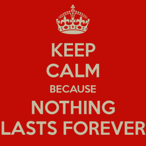 keep-calm-because-nothing-lasts-forever-3